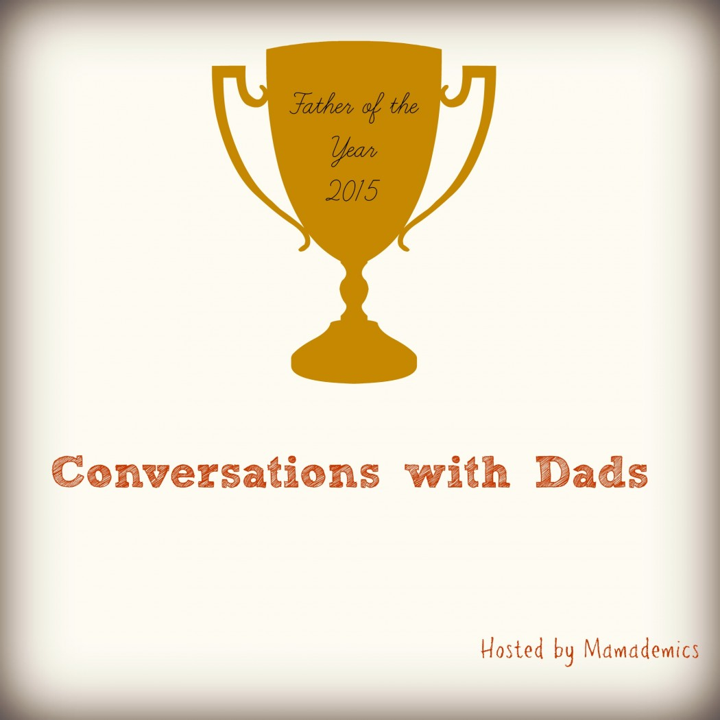 Conversations with Dads | Father's Day 2015| Mamademics