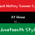 Black History Summer Camp At Home: Juneteenth Style