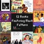 12 Books Featuring Black Fathers (For All Ages)