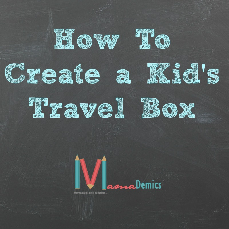 How To Create a Kid's Travel Box