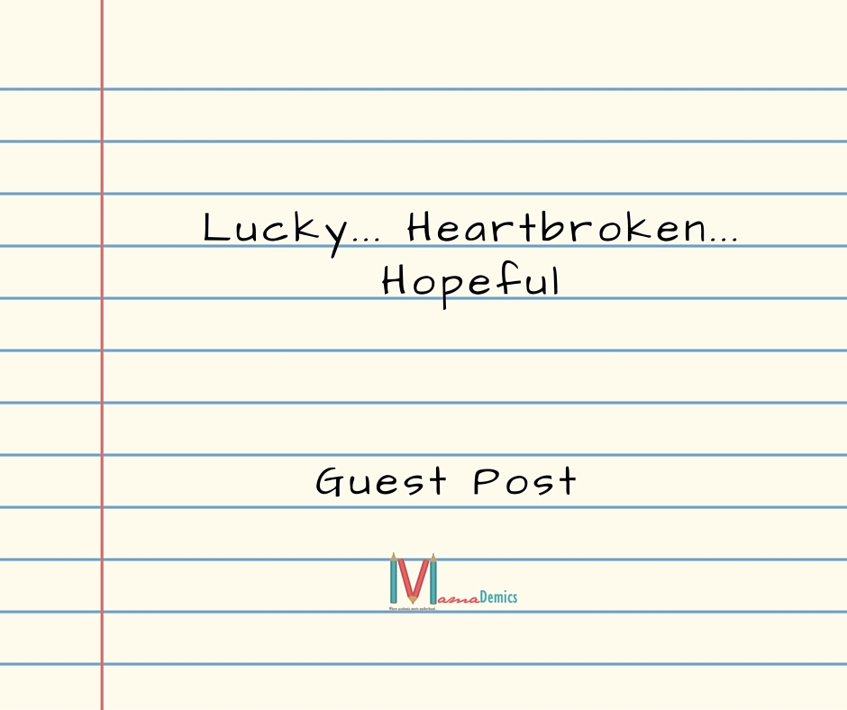 Lucky… Heartbroken… Hopeful (Guest Post)