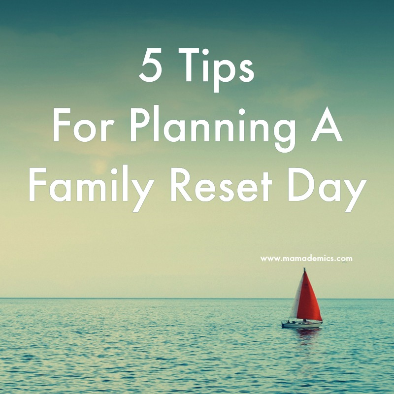 family-reset-day-tips-for-quality-time