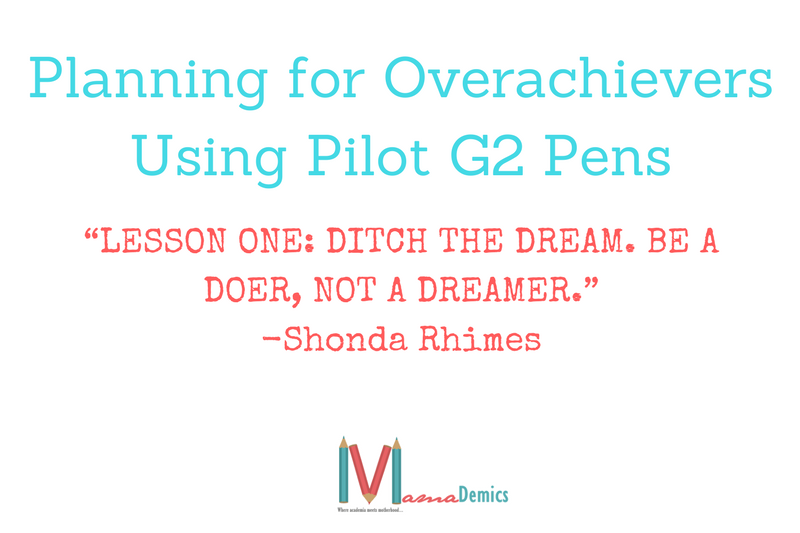 Planning-for-Overachievers-Using-Pilot-G2-Pens